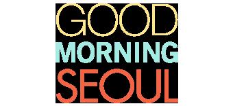 Good Morning Seoul